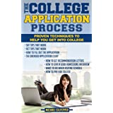 The College Application Process - Proven Techniques to Help You Get into College (2013 Edition) ~ Michael Culpepper