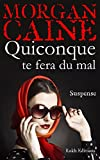 QUICONQUE TE FERA DU MAL (French Edition)
