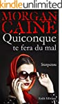 QUICONQUE TE FERA DU MAL (French Edit...