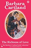 Barbara Cartland The Richness of Love (The Barbara Cartland Pink Collection)