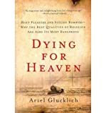 img - for [ Dying for Heaven: Holy Pleasure and Suicide Bombers--Why the Best Qualities of Religion Are Also Its Most Dangerous BY Glucklich, Ariel ( Author ) ] { Paperback } 2010 book / textbook / text book