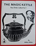 The Magic Kettle (0531025055) by Porter, W.