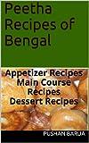 Peetha Recipes of Bengal: Appetizer Recipes Main Course Recipes Dessert Recipes