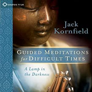 Guided Meditations for Difficult Times: A Lamp in the Darkness | [Jack Kornfield]
