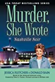 Nashville Noir: A Murder, She Wrote Mystery: A Novel (0451229274) by Fletcher, Jessica