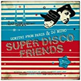Super Disco Friends Dimitri From Paris