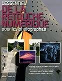 echange, troc Mike Crawford - L'Essentiel de la retouche numérique : Pour les photographes