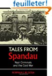 Tales from Spandau: Nazi Criminals an...