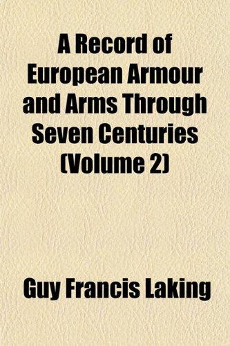 A Record of European Armour and Arms Through Seven Centuries (Volume 2)