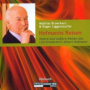 Hofmanns Reisen. Innere und äußere Reisen des LSD-Entdeckers Albert Hofmann Performance