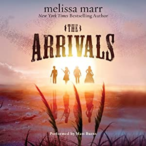 The Arrivals: A Novel | [Melissa Marr]