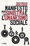 Manifesto per la Sinistra e l'umanesimo sociale (Italian Edition)
