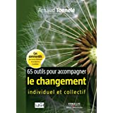 65 outils pour accompagner le changement individuel et collectifpar Arnaud Tonnel