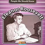 Eleanor Roosevelt (People We Should Know) (0836844750) by Jonatha A. Brown