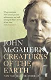 Creatures of the Earth (0571237851) by John McGahern