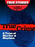 img - for True Crime: 8 Tales of Murder & Mayham (True Stories by Reader's Digest Book 1) book / textbook / text book