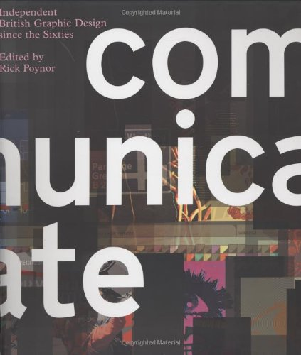 Communicate: Independent British Graphic Design Since the Sixties