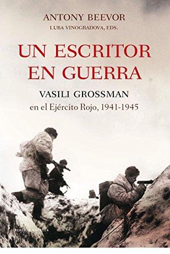 Un escritor en guerra: Vassili Grossman en el Ejército Rojo, 1941-1945 (Memoria Crítica)