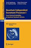 img - for Quantum Independent Increment Processes I: From Classical Probability to Quantum Stochastic Calculus (Lecture Notes in Mathematics) book / textbook / text book