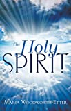 img - for The Holy Spirit: Experiencing the Power of the Spirit in Signs, Wonders, and Miracles book / textbook / text book
