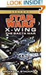 The Bacta War: Star Wars Legends (X-W...