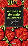 img - for Oaxaca de mis amores (Spanish Edition) book / textbook / text book