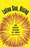 Marco Portales Latino Sun Rising: Our Spanish-speaking U.S. World