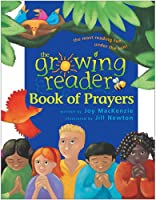The Growing Reader Book of Prayers (Growing Reader Series)