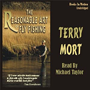 The Reasonable Art of Fly Fishing | [Terry Mort]