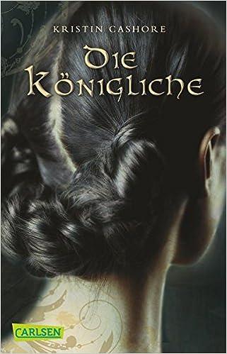 Kristin Cashore - Die Königliche