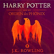 Harry Potter und der Orden des Phönix (Harry Potter 5) [Harry Potter and the Order of the Phoenix] Audiobook by J.K. Rowling Narrated by Felix von Manteuffel