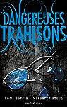 Dangereuses Créatures - Tome 2 - Dangereuses Trahisons par Garcia