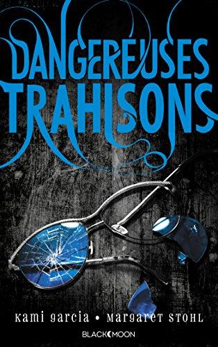 Dangereuses Créatures Tome 2 : Dangereuses Trahisons 51cVIT8JhhL