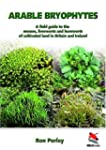 Arable Bryophytes: A Field Guide to t...