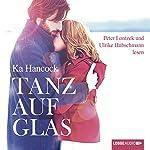 Tanz auf Glas | Ka Hancock