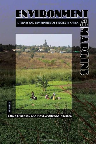 Environment at the Margins: Literary and Environmental Studies in Africa