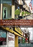 The Social Construction of Difference &Inequality RaceClassGender &Sexuality 4th ed