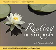 Resting in Stillness: Integrative Restoration – iRest Yoga Nidra [Audio CD] — by Richard Miller PhD