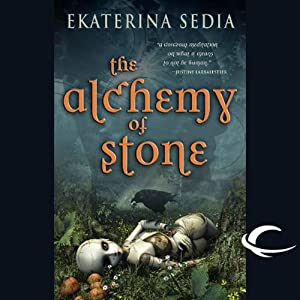 The Alchemy of Stone | [Ekaterina Sedia]