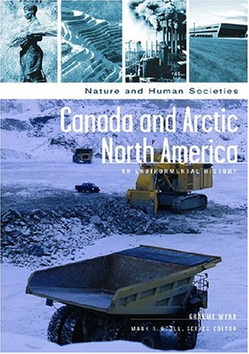 Canada and Arctic North America: An Environmental History (Nature and Human Societies) (Canada Artic compare prices)