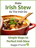 MAKE IRISH STEW AS THE IRISH DO - Simple StepsTo Perfect Irish Stew Every Time