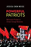 Powerful Patriots: Nationalist Protest in China's Foreign Relations