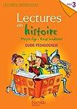 Lectures thématiques Histoire Cycle 3 - Moyen Âge, Temps modernes - Guide pédagogique - Ed. 2013