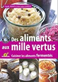 echange, troc Claude Aubert, Jean-James Garreau - Des aliments aux mille vertus : Cuisiner les aliments fermentés