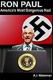 Ron Paul: America's Most Dangerous Nazi