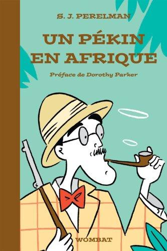 S. J. PERELMAN - Un pékin en Afrique