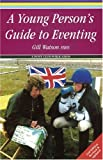 Gill Watson A Young Person's Guide to Eventing