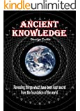 Ancient Knowledge (English Edition)