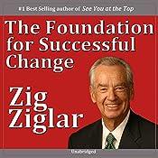 The Foundation for Successful Change | [Zig Ziglar]