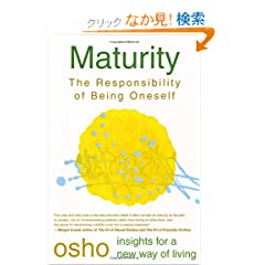 Maturity: The Responsibility of Being Oneself (Insights for a New Way of Living)